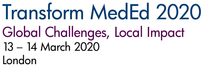 Transform MedEd 2020. Global Challanges, Local Impact. 13-14 March 2020. London